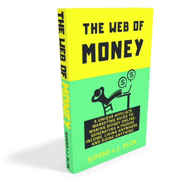 The Web of Money: A Unique Affiliate Marketing Guide by Sjoerd LJ Blok (front)
